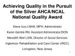 Achieving Quality in the Pursuit of the Silver AHCA/NCAL National Quality Award