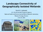 Landscape Connectivity of Geographically Isolated Wetlands