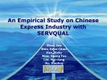An Empirical Study on Chinese Express Industry with SERVQUAL