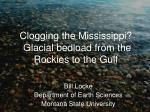 Clogging the Mississippi?  Glacial bedload from the Rockies to the Gulf