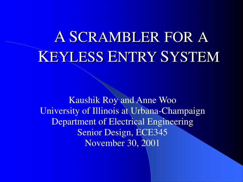 PPT - A S CRAMBLER FOR A K EYLESS E NTRY S YSTEM PowerPoint