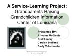A Service-Learning Project: Grandparents Raising Grandchildren Information Center of Louisiana