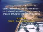 Spatial economics and location theory – implications for modeling environmental impacts of future development patterns