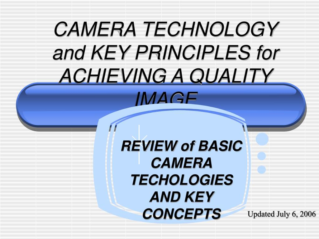 camera technology and key principles for achieving a quality image l.