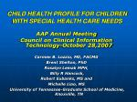 CHILD HEALTH PROFILE FOR CHILDREN WITH SPECIAL HEALTH CARE NEEDS