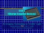 CCD's (Charge Coupled Devices)