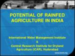 POTENTIAL OF RAINFED AGRICULTURE IN INDIA
