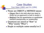 Case Studies from Stake (2000) and Yin (1994)