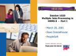 Session 1020 Multiple Jobs Processing in HRMS 8 - Part I