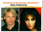 Evolutionary Psychology, Workshop 4 Mate Preferences.