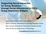 Supporting Social Interaction  for Group Dynamics  through Social Affordances in CSCL: Group Awareness Widgets