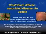 Clostridium difficile - associated disease: An update