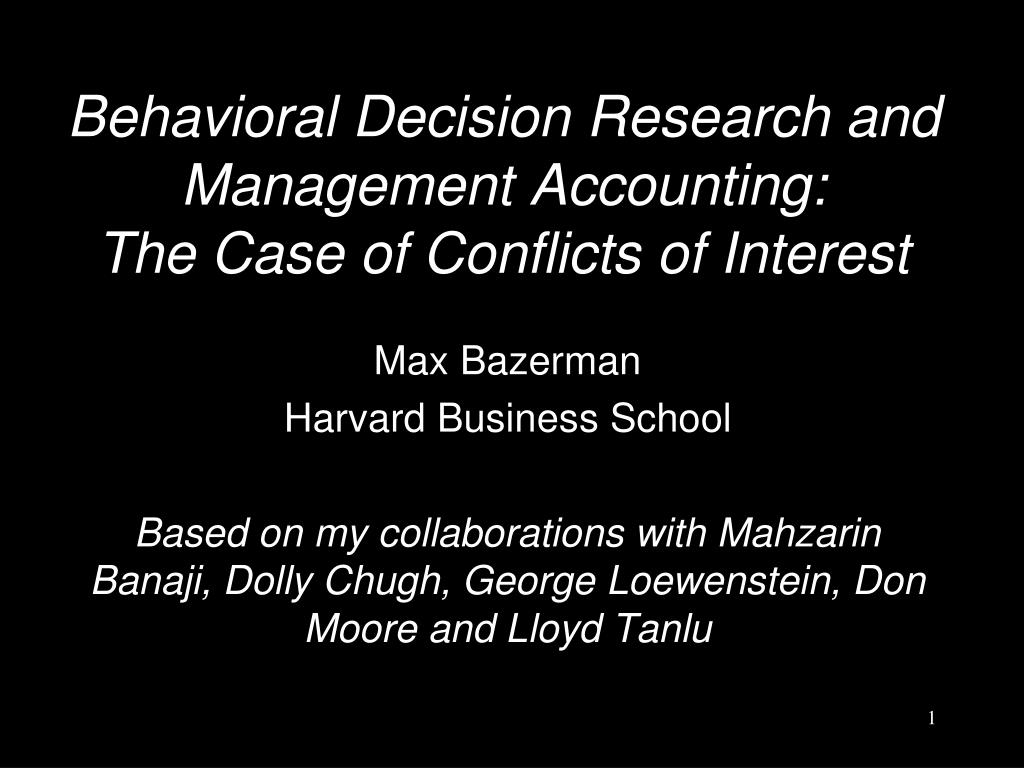 behavioral decision research and management accounting the case of conflicts of interest l.