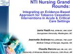 NTI Nursing Grand Rounds: Integrating an Evidence-Based Approach for Tobacco Cessation Interventions in Acute & Crit