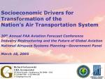 Socioeconomic Drivers for Transformation of the Nation's Air Transportation System 30 th  Annual FAA Aviation Forecast C