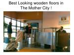 Best Looking wooden floors in The Mother City !