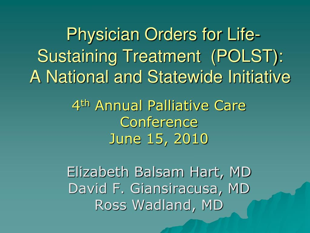 physician orders for life sustaining treatment polst a national and statewide initiative l.