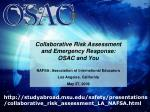 Collaborative Risk Assessment and Emergency Response: OSAC and You NAFSA: Association of International Educators Los Ang