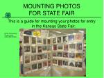 MOUNTING PHOTOS FOR STATE FAIR