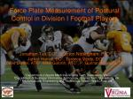 Force Plate Measurement of Postural Control in Division I Football Players