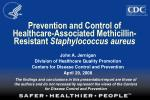 Prevention and Control of Healthcare-Associated Methicillin-Resistant Staphylococcus aureus