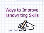 Ways to Improve  Handwriting Skills