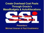 Create Overhead Cost Pools Through Oracle's MassBudgets & AutoAllocations