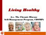 Living Healthy (i.e. The Chronic Disease Self-Management Program, CDSMP)