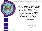 DOD HD & CS JOC Limited Objective Experiment (LOE) Campaign Plan