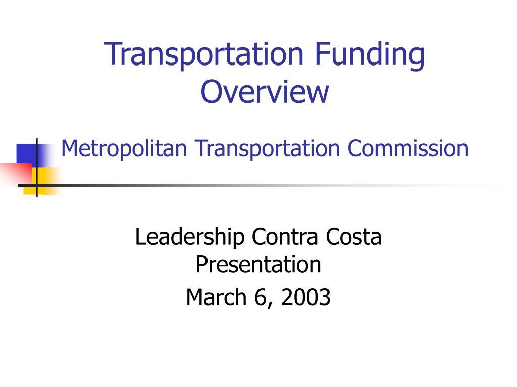 transportation funding overview metropolitan transportation commission l.