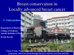 Breast conservation in Locally advanced breast cancer