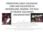 PROMOTING EARLY CHILDHOOD CARE AND EDUCATION IN URHOBOLAND, NIGERIA: THE ROLE OF PRIVATE VOLUNTARY ORGANIZATIONS*