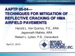 AAPTP 05-04— TECHNIQUES FOR MITIGATION OF REFLECTIVE CRACKING OF HMA AIRFIELD PAVEMENTS