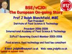 BSE/vCJD: The European On-going Story