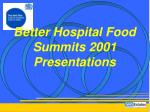 Better Hospital Food Summits 2001 Presentations
