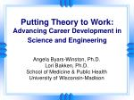 Putting Theory to Work: Advancing Career Development in Science and Engineering
