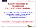 RECENT PROGRESS IN COMPRESSOR STALL AND SURGE CONTROL