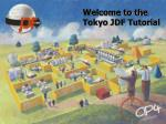 Welcome to the Tokyo JDF Tutorial