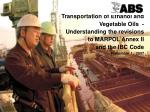 Transportation of Ethanol and Vegetable Oils  - Understanding the revisions to MARPOL Annex II and the IBC Code   Novemb