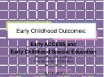 Early Childhood Outcomes: