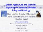 Water, Agriculture and Zionism: Exploring the Interface between Policy and Ideology