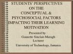 STUDENTS' PERSPECTIVES ON THE  CONCEPTUAL & PSYCHOSOCIAL FACTORS  IMPACTING THEIR LEARNING MOTIVATION