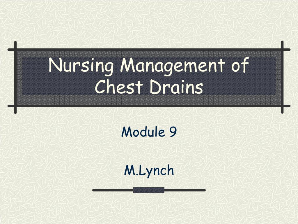 nursing management of chest drains l.