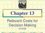 Relevant Costs for Decision Making 5/10/04