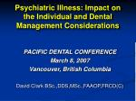 Psychiatric Illness: Impact on the Individual and Dental Management Considerations