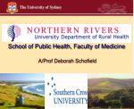 School of Public Health, Faculty of Medicine A/Prof Deborah Schofield