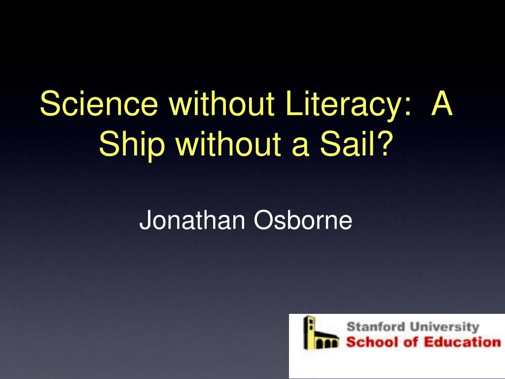 science without literacy a ship without a sail jonathan osborne l.