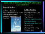 Today's Objectives  : Students will be able to analyze the kinematics of a rigid body undergoing planar translation or r