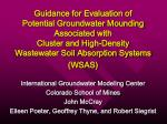 International Groundwater Modeling Center Colorado School of Mines John McCray Eileen Poeter, Geoffrey Thyne, and Rob