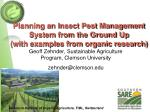 Planning an Insect Pest Management System from the Ground Up (with examples from organic research)